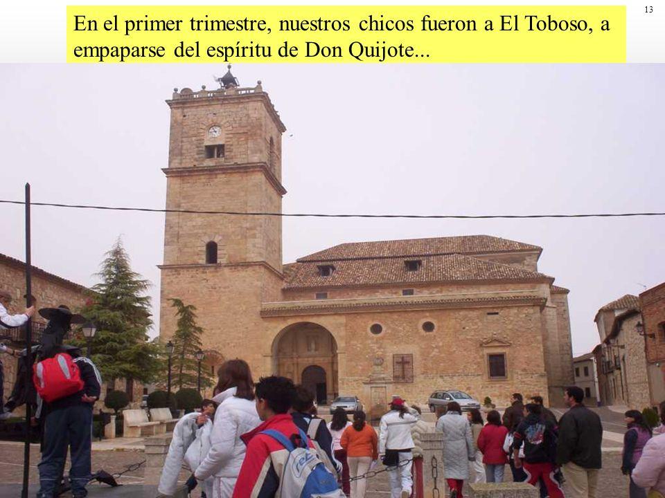 13 En el primer trimestre, nuestros chicos fueron a El Toboso, a empaparse del espíritu de Don Quijote...
