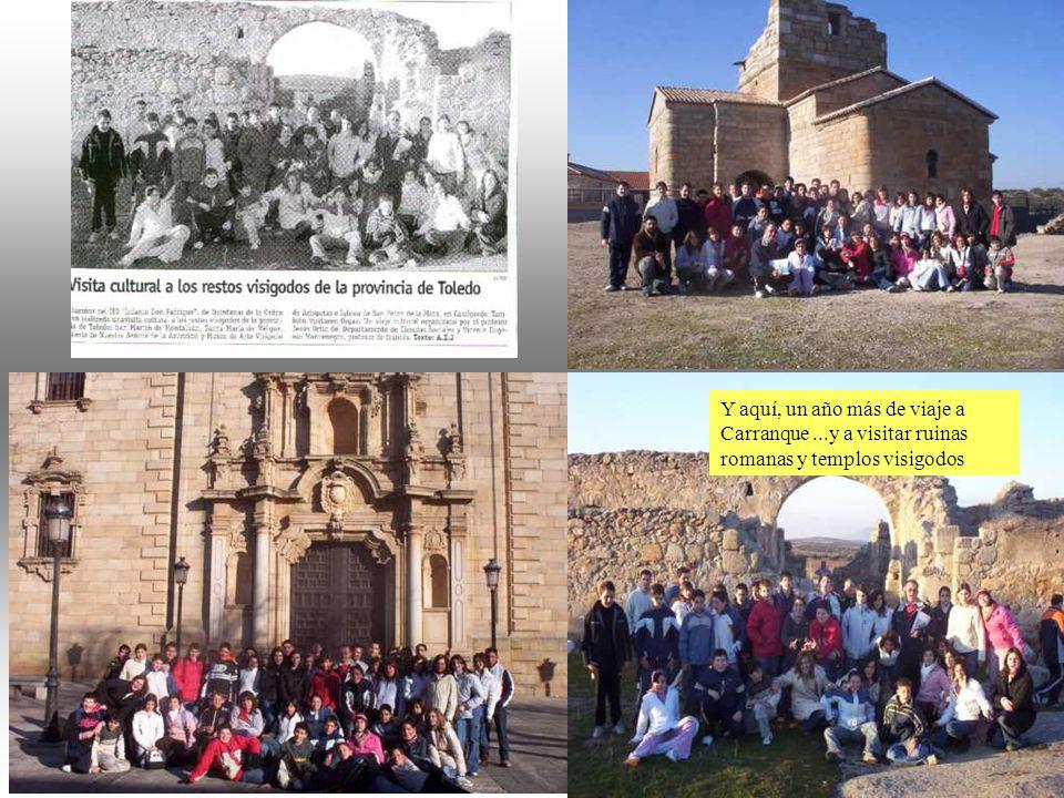 21 Y aquí, un año más de viaje a Carranque...y a visitar ruinas romanas y templos visigodos