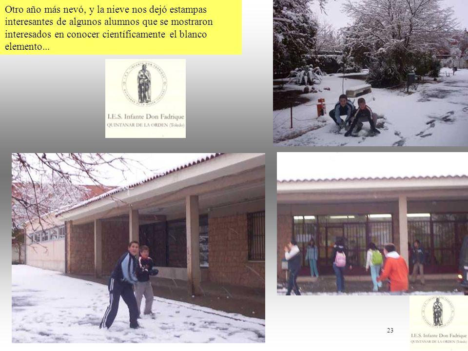 23 Otro año más nevó, y la nieve nos dejó estampas interesantes de algunos alumnos que se mostraron interesados en conocer científicamente el blanco e