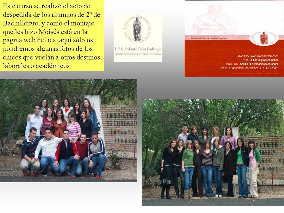 Este curso se realizó el acto de despedida de los alumnos de 2º de Bachillerato, y como el montaje que les hizo Moisés está en la página web del ies,