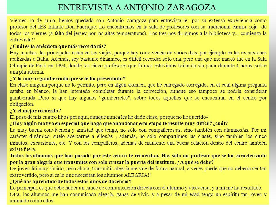 Viernes 16 de junio, hemos quedado con Antonio Zaragoza para entrevistarle por su extensa experiencia como profesor del IES Infante Don Fadrique. Lo e