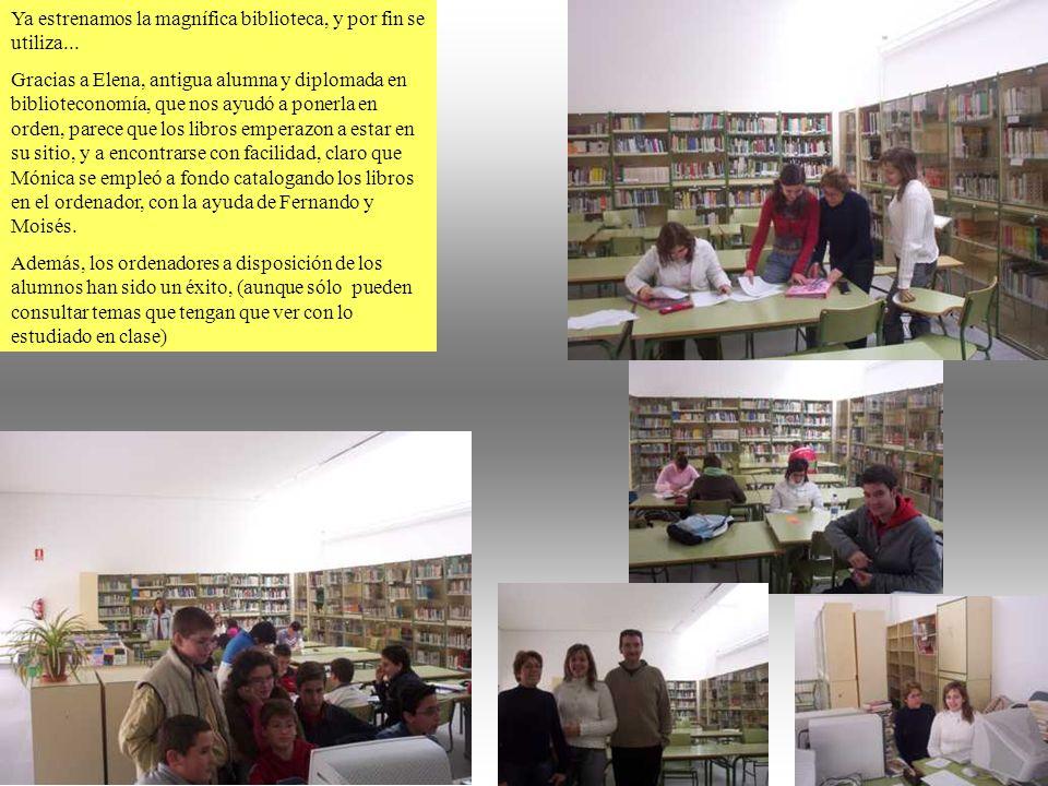 8 Ya estrenamos la magnífica biblioteca, y por fin se utiliza... Gracias a Elena, antigua alumna y diplomada en biblioteconomía, que nos ayudó a poner