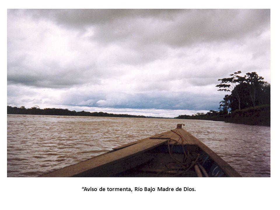 Aviso de tormenta, Río Bajo Madre de Dios.