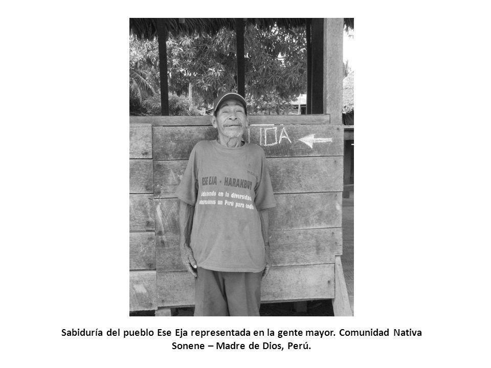 Sabiduría del pueblo Ese Eja representada en la gente mayor. Comunidad Nativa Sonene – Madre de Dios, Perú.