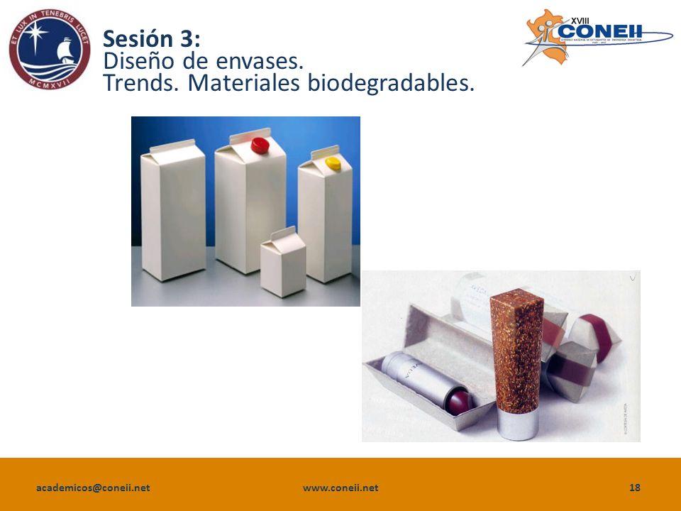 academicos@coneii.net www.coneii.net18 Sesión 3: Diseño de envases.