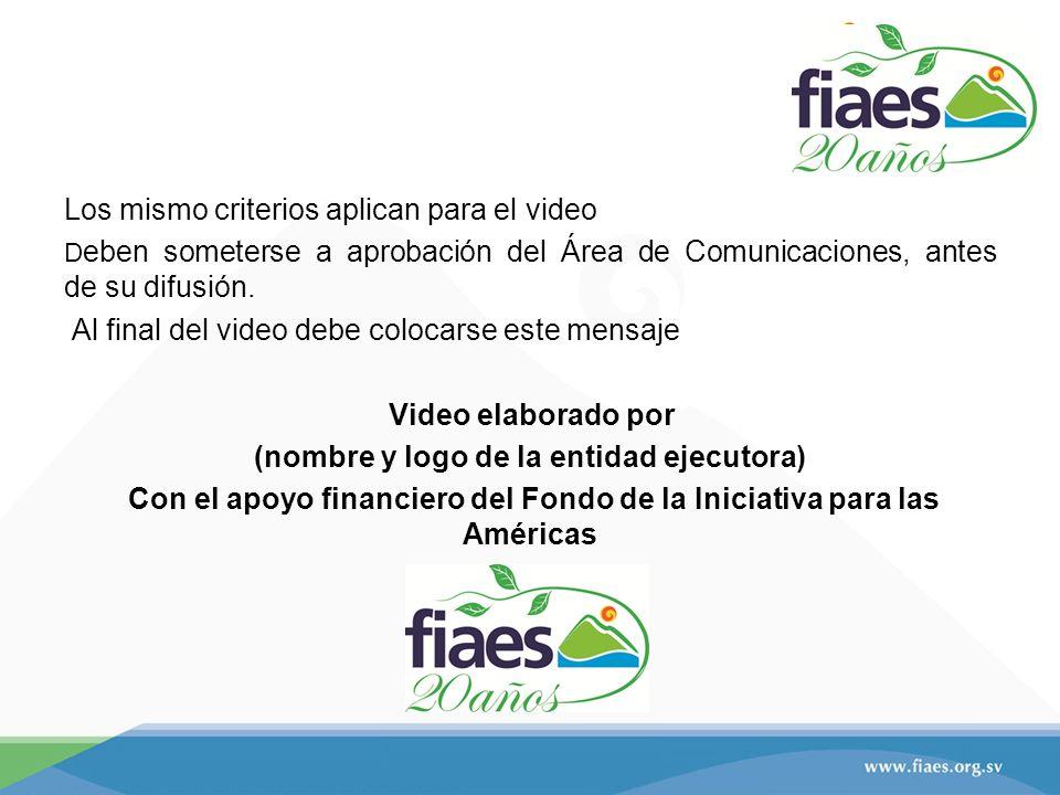 Los mismo criterios aplican para el video D eben someterse a aprobación del Área de Comunicaciones, antes de su difusión.
