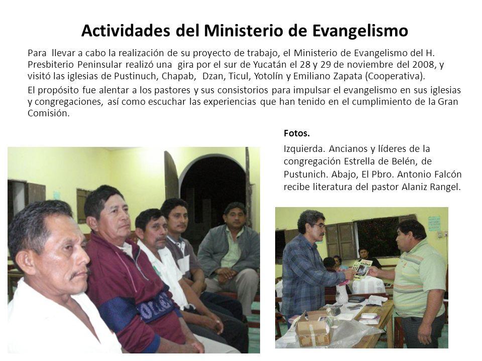 Actividades del Ministerio de Evangelismo Para llevar a cabo la realización de su proyecto de trabajo, el Ministerio de Evangelismo del H. Presbiterio