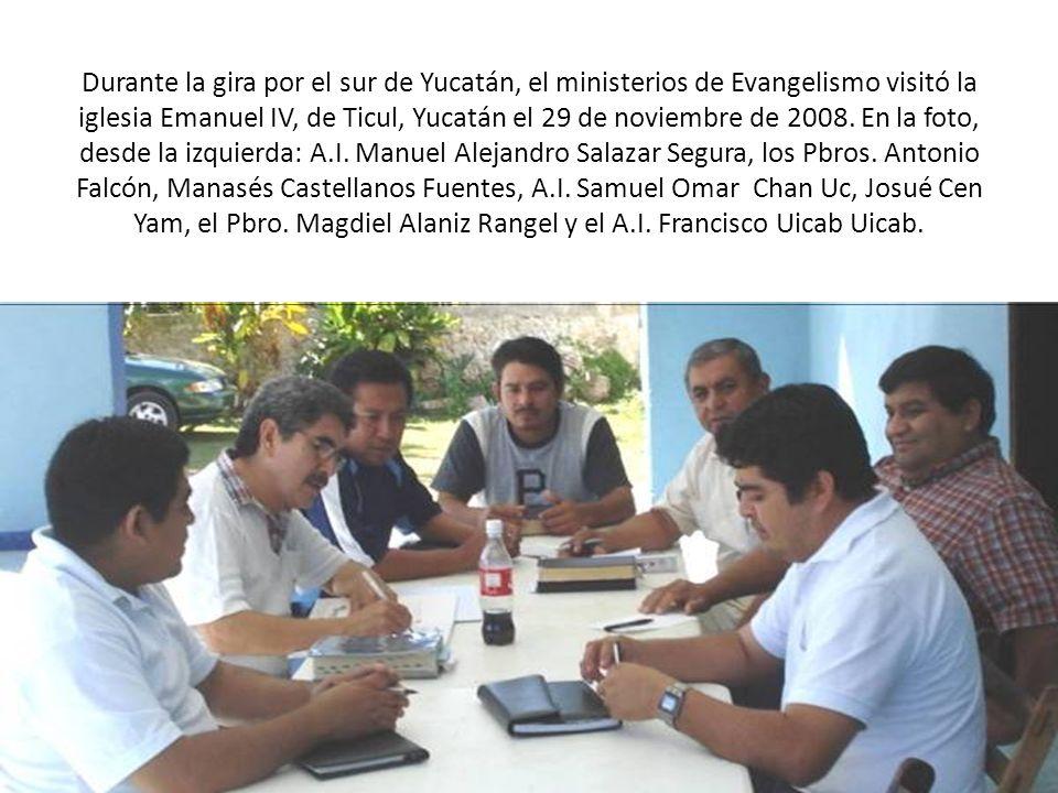 Durante la gira por el sur de Yucatán, el ministerios de Evangelismo visitó la iglesia Emanuel IV, de Ticul, Yucatán el 29 de noviembre de 2008. En la