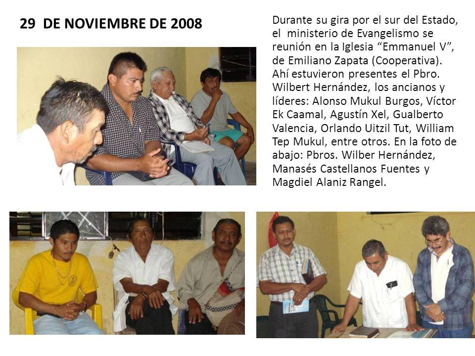 29 DE NOVIEMBRE DE 2008 Durante su gira por el sur del Estado, el ministerio de Evangelismo se reunión en la Iglesia Emmanuel V, de Emiliano Zapata (C