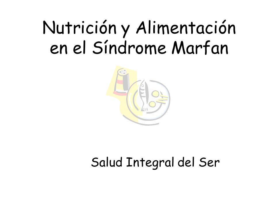Nutrición y Alimentación en el Síndrome Marfan Salud Integral del Ser