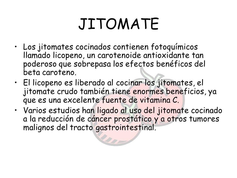 JITOMATE Los jitomates cocinados contienen fotoquímicos llamado licopeno, un carotenoide antioxidante tan poderoso que sobrepasa los efectos benéficos