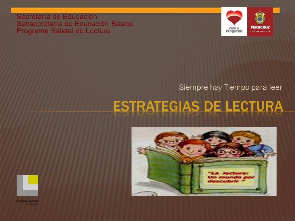 Siempre hay Tiempo para leer Secretaría de Educación Subsecretaría de Educación Básica Programa Estatal de Lectura