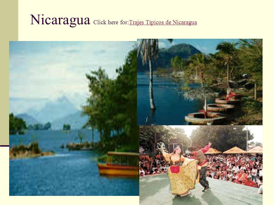 Nicaragua Click here for:Trajes Típicos de NicaraguaTrajes Típicos de Nicaragua