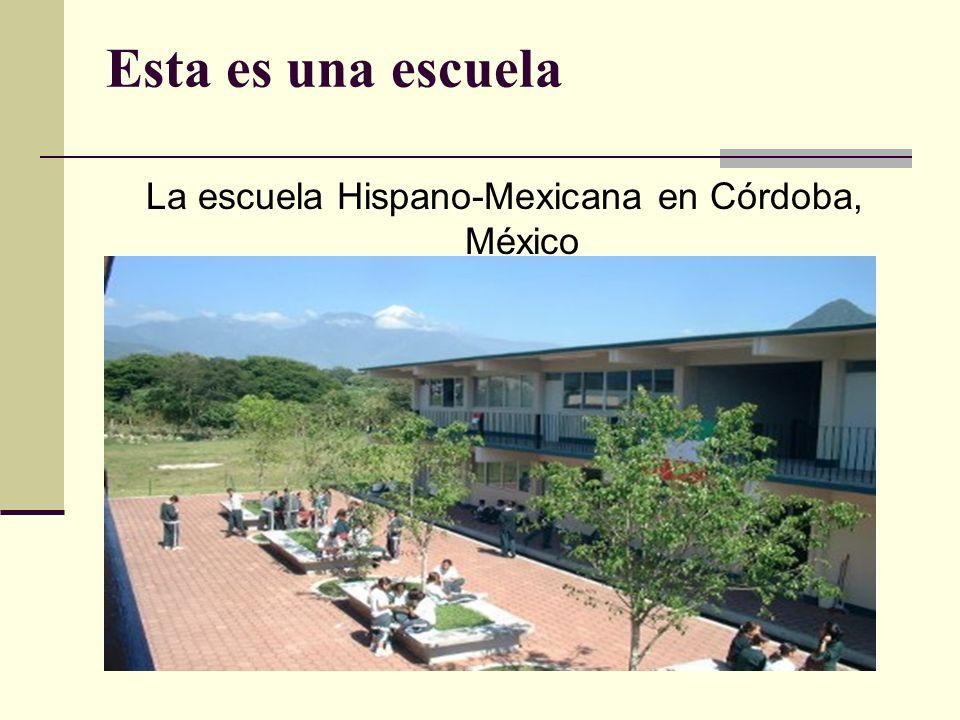 Esta es una escuela La escuela Hispano-Mexicana en Córdoba, México