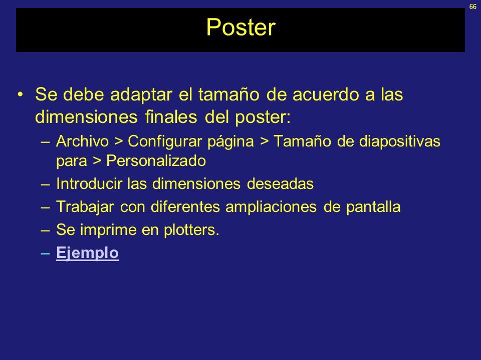 65 Diapositivas comunes Se debe adaptar el tamaño: –Archivo > Configurar página > Tamaño de diapositivas para > Diapositivas de 35 mm Se deben utiliza
