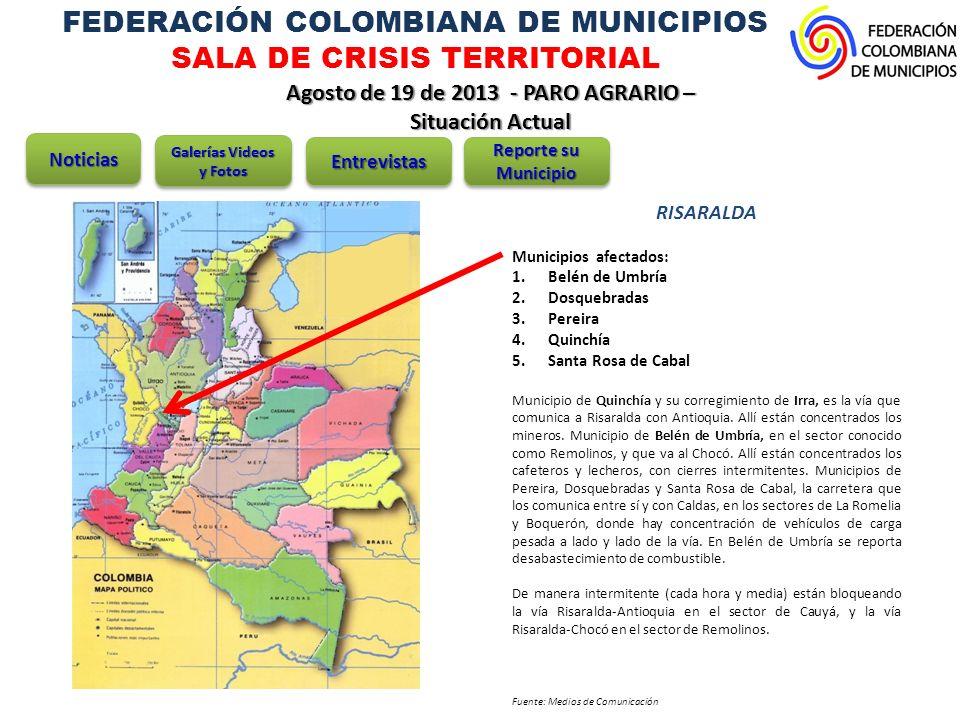 FEDERACIÓN COLOMBIANA DE MUNICIPIOS SALA DE CRISIS TERRITORIAL Agosto de 19 de 2013 - PARO AGRARIO – Situación Actual RISARALDA Municipios afectados: 1.Belén de Umbría 2.Dosquebradas 3.Pereira 4.Quinchía 5.Santa Rosa de Cabal Municipio de Quinchía y su corregimiento de Irra, es la vía que comunica a Risaralda con Antioquia.