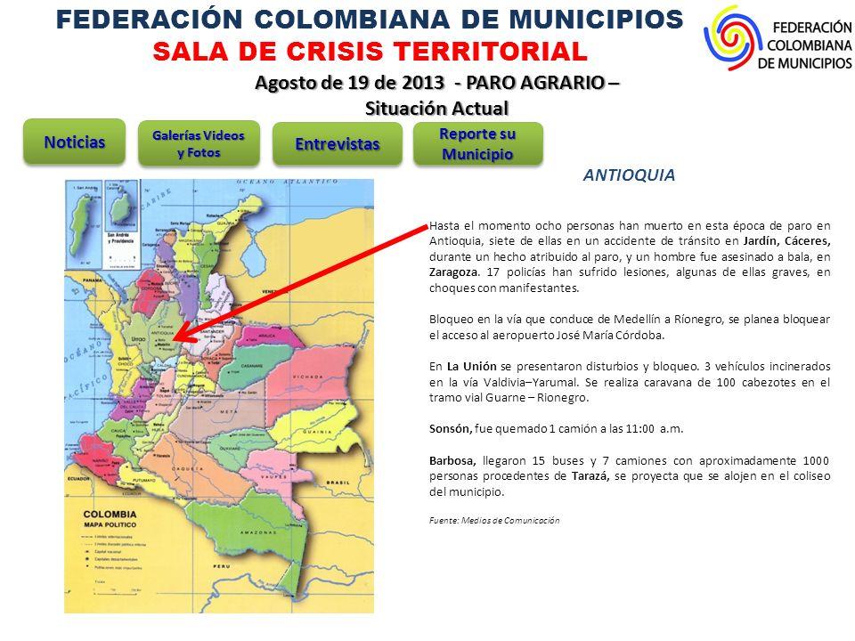 FEDERACIÓN COLOMBIANA DE MUNICIPIOS SALA DE CRISIS TERRITORIAL Agosto de 19 de 2013 - PARO AGRARIO – Situación Actual BOYACÁ Municipios afectados: 1.Chiquinquirá 2.Duitama 3.Paipa 4.Sogamoso 5.Tunja 6.Villa de Leyva 7.Ventaquemada.