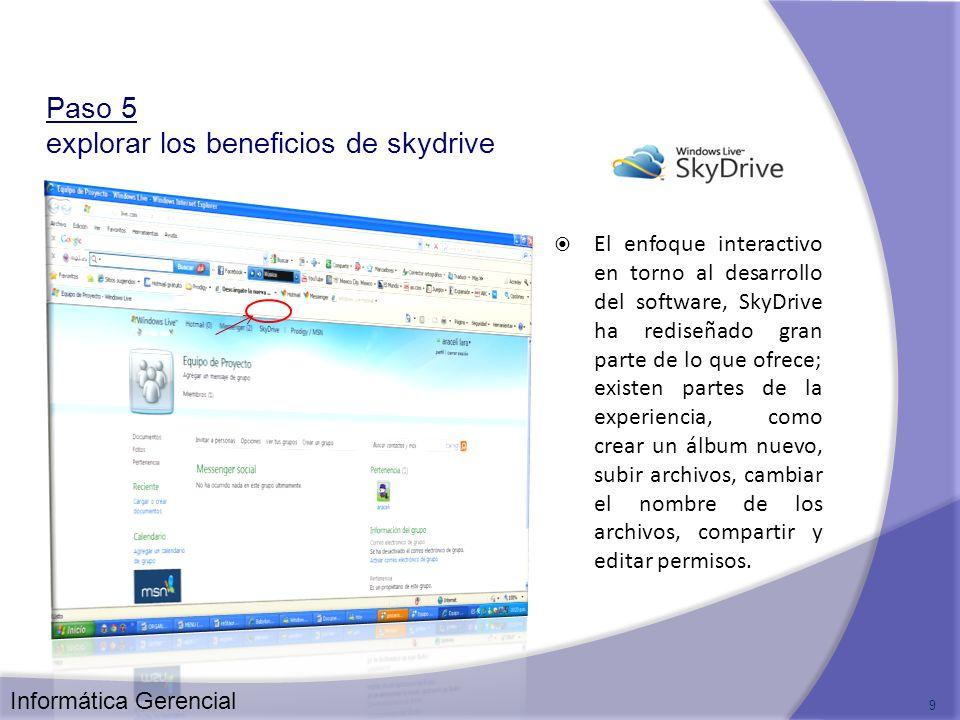 9 El enfoque interactivo en torno al desarrollo del software, SkyDrive ha rediseñado gran parte de lo que ofrece; existen partes de la experiencia, co