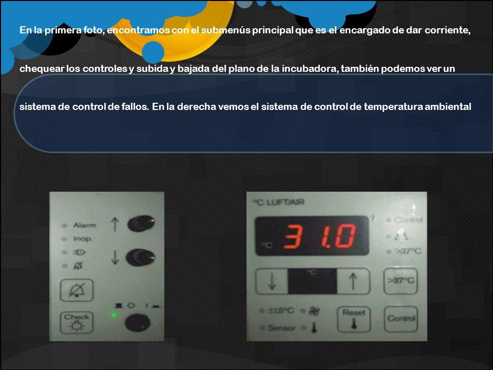 En la primera foto, encontramos con el submenús principal que es el encargado de dar corriente, chequear los controles y subida y bajada del plano de