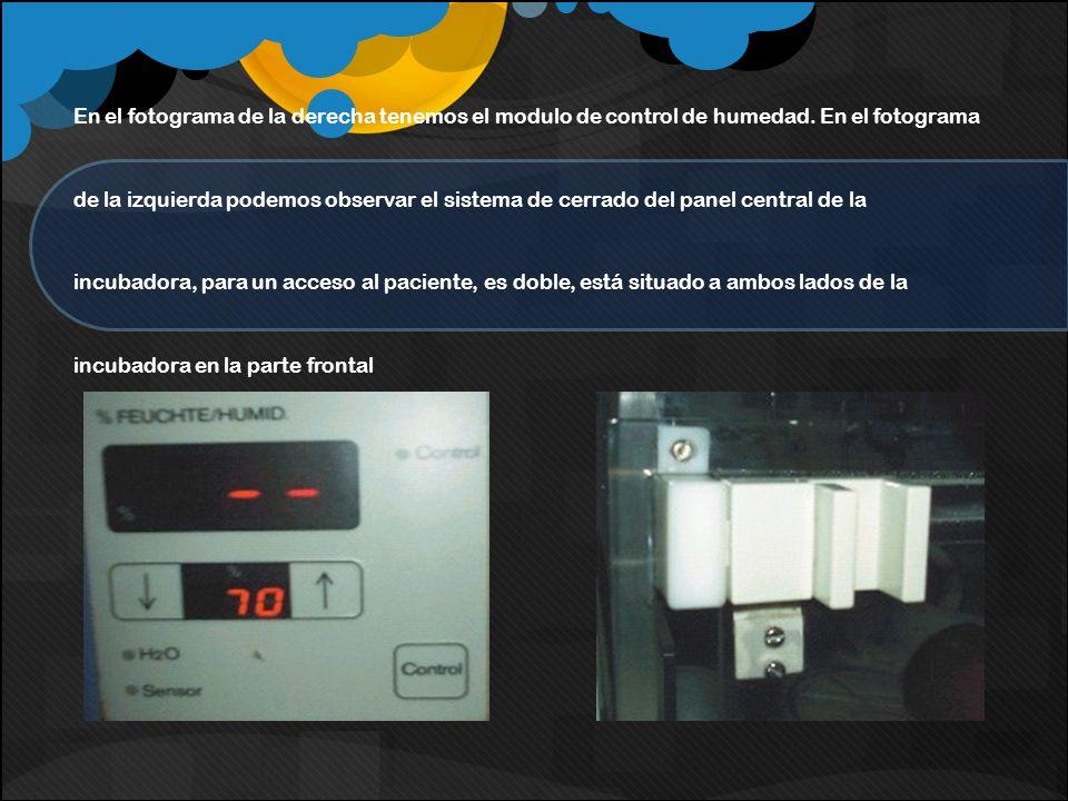 En el fotograma de la derecha tenemos el modulo de control de humedad. En el fotograma de la izquierda podemos observar el sistema de cerrado del pane