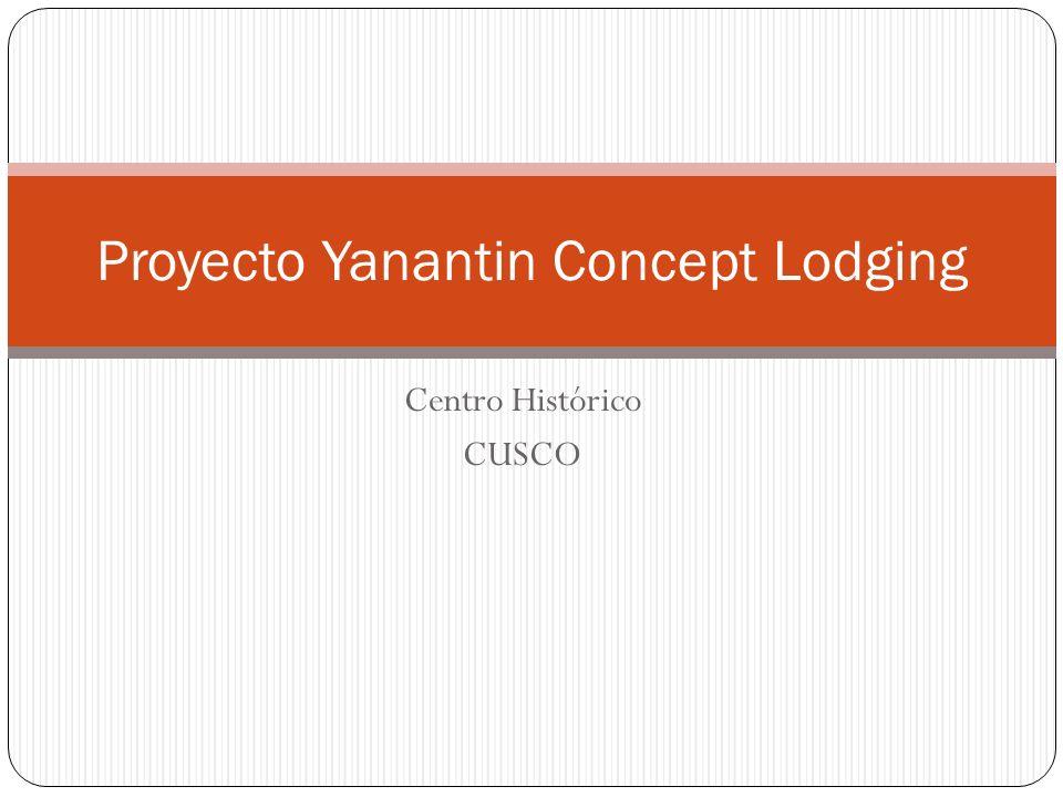 Centro Histórico CUSCO Proyecto Yanantin Concept Lodging