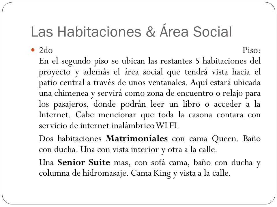 Las Habitaciones & Área Social 2do Piso: En el segundo piso se ubican las restantes 5 habitaciones del proyecto y además el área social que tendrá vis