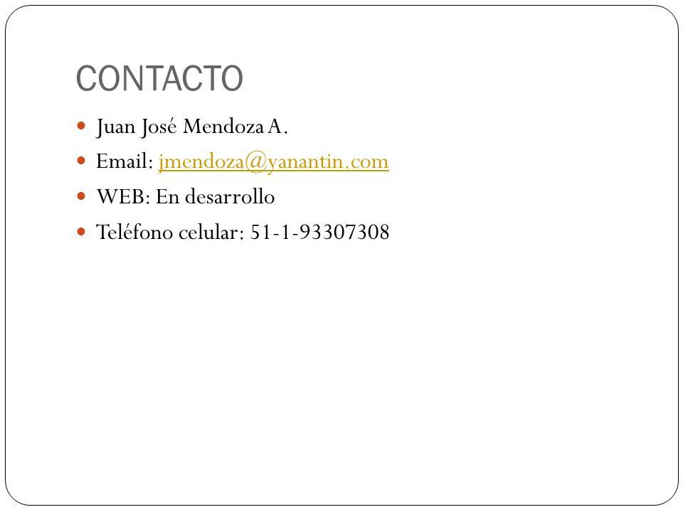 CONTACTO Juan José Mendoza A. Email: jmendoza@yanantin.comjmendoza@yanantin.com WEB: En desarrollo Teléfono celular: 51-1-93307308