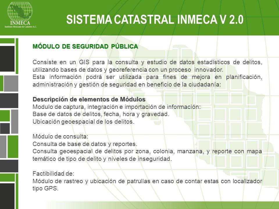 MÓDULO DE SEGURIDAD PÚBLICA Consiste en un GIS para la consulta y estudio de datos estadísticos de delitos, utilizando bases de datos y georeferencia