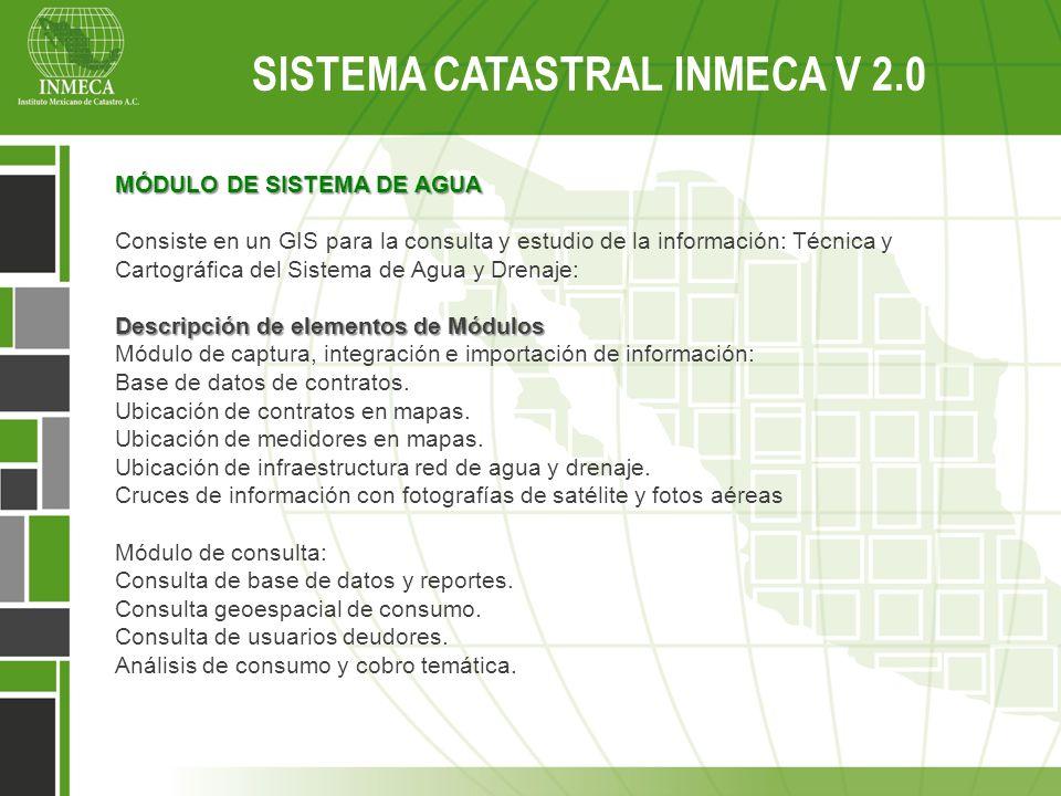 MÓDULO DE SISTEMA DE AGUA Consiste en un GIS para la consulta y estudio de la información: Técnica y Cartográfica del Sistema de Agua y Drenaje: Descr