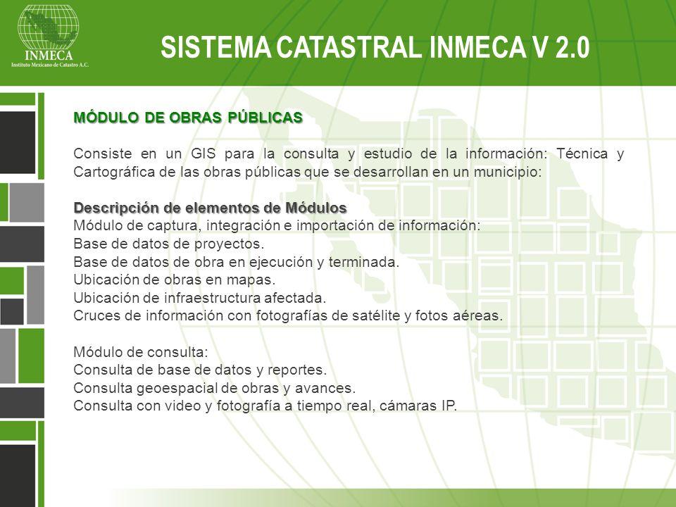 MÓDULO DE OBRAS PÚBLICAS Consiste en un GIS para la consulta y estudio de la información: Técnica y Cartográfica de las obras públicas que se desarrol