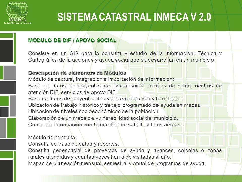 MÓDULO DE DIF / APOYO SOCIAL Consiste en un GIS para la consulta y estudio de la información: Técnica y Cartográfica de la acciones y ayuda social que