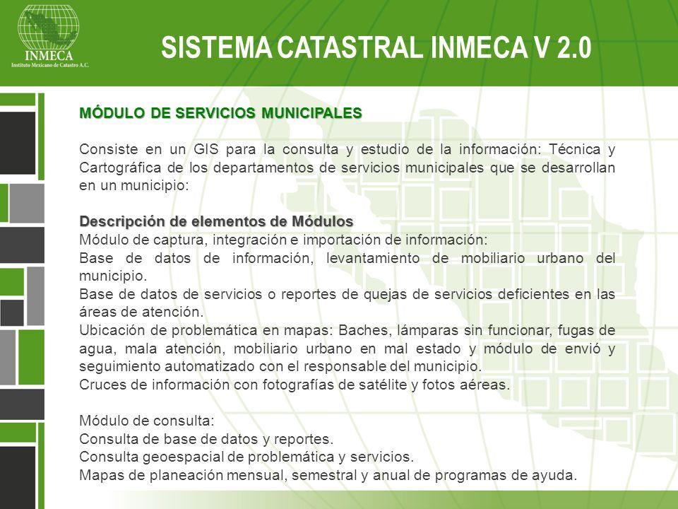 MÓDULO DE SERVICIOS MUNICIPALES Consiste en un GIS para la consulta y estudio de la información: Técnica y Cartográfica de los departamentos de servic
