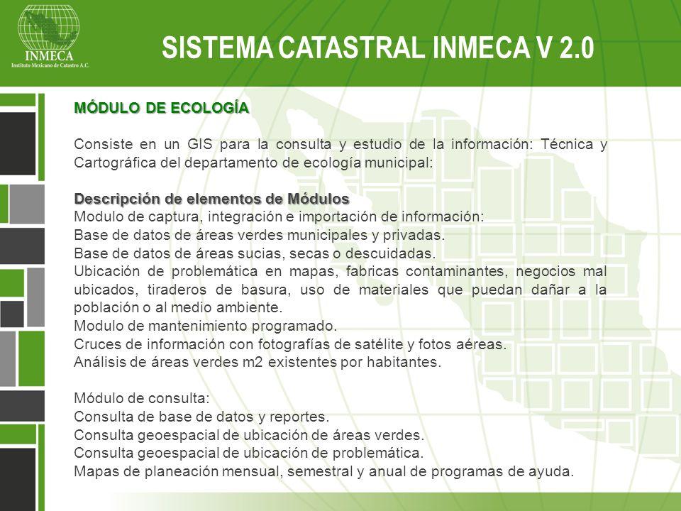 MÓDULO DE ECOLOGÍA Consiste en un GIS para la consulta y estudio de la información: Técnica y Cartográfica del departamento de ecología municipal: Des