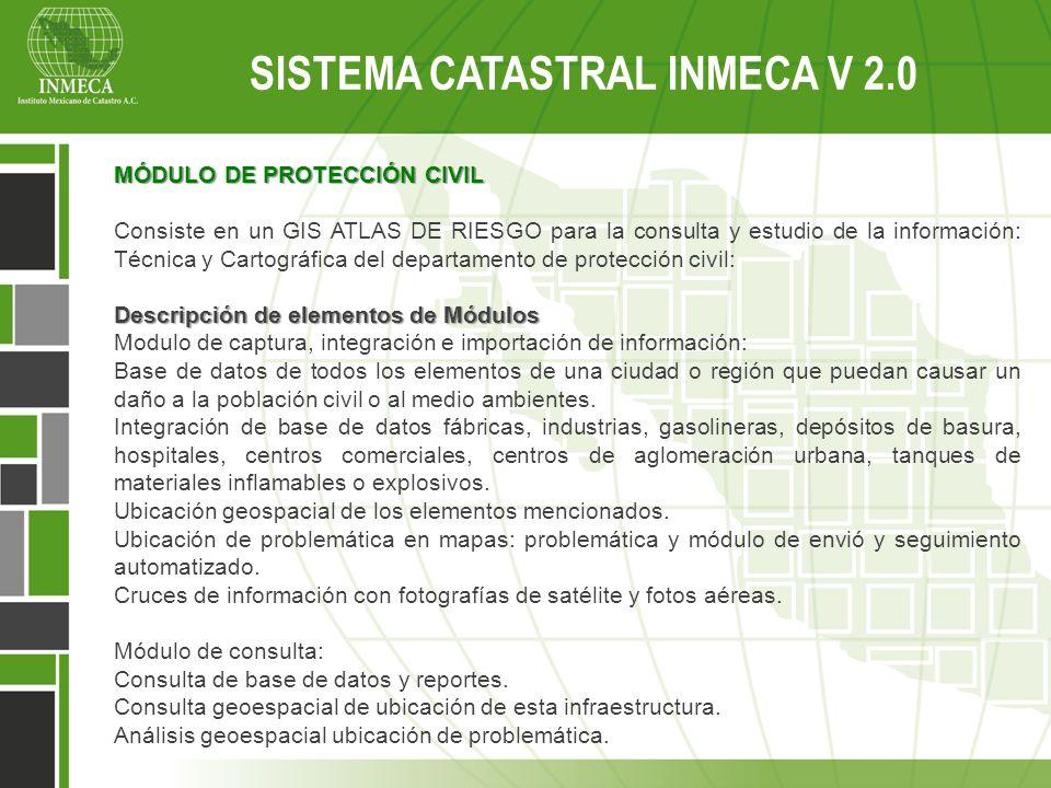 MÓDULO DE PROTECCIÓN CIVIL Consiste en un GIS ATLAS DE RIESGO para la consulta y estudio de la información: Técnica y Cartográfica del departamento de