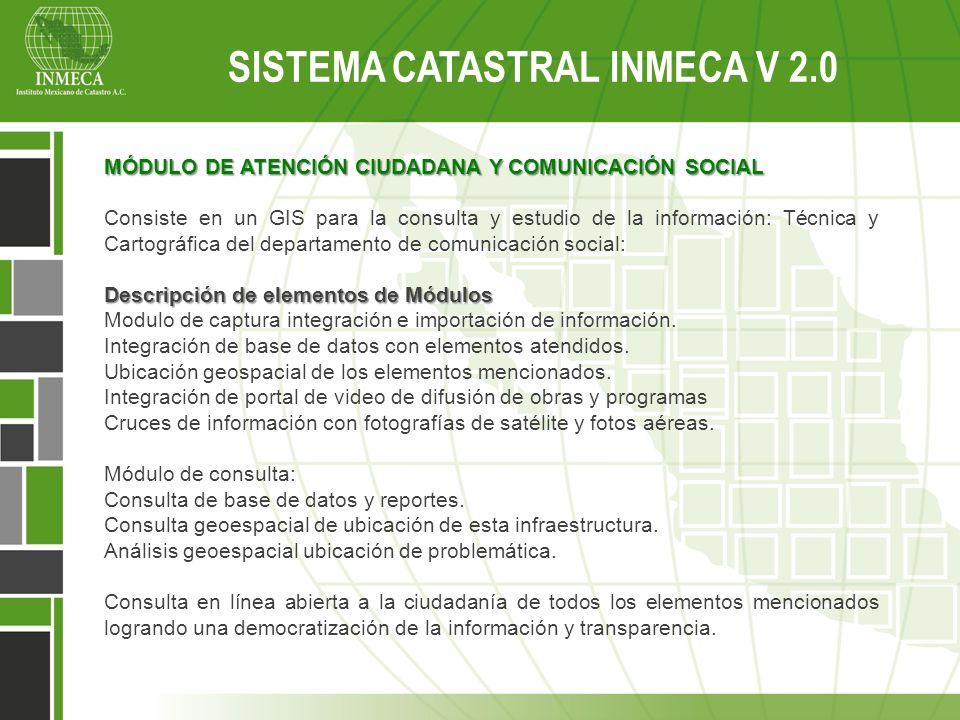 MÓDULO DE ATENCIÓN CIUDADANA Y COMUNICACIÓN SOCIAL Consiste en un GIS para la consulta y estudio de la información: Técnica y Cartográfica del departa