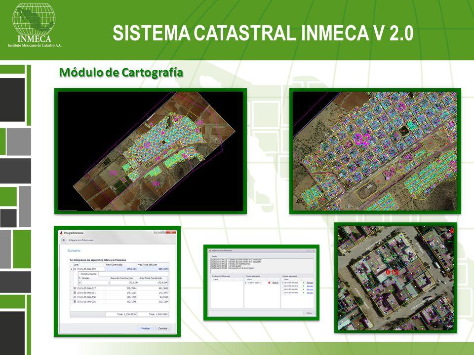 Sistema Catastral Inmeca v 2.0 SISTEMA CATASTRAL INMECA V 2.0 Módulo de Cartografía