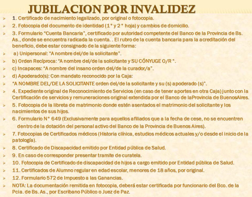1. Certificado de nacimiento legalizado, por original o fotocopia. 2. Fotocopia del documento de identidad (1° y 2° hoja) y cambios de domicilio. 3. F