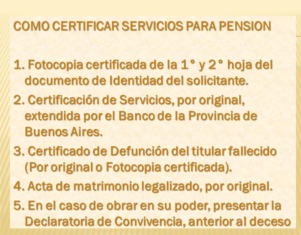 Fotocopia del Certificado de Defunción. 1. Fotocopia del Certificado de Defunción. 2. Acta de matrimonio legalizado, por original. 3. Fotocopia del do