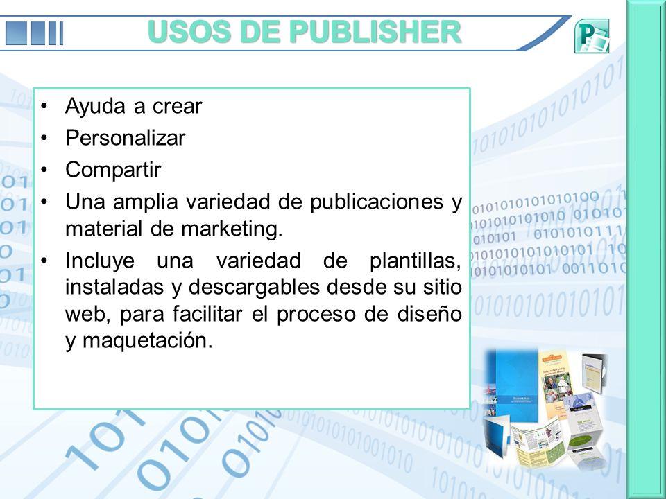 Ayuda a crear Personalizar Compartir Una amplia variedad de publicaciones y material de marketing. Incluye una variedad de plantillas, instaladas y de