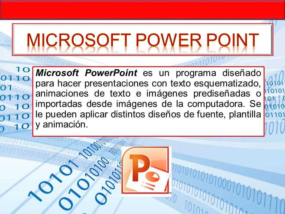 Microsoft PowerPoint es un programa diseñado para hacer presentaciones con texto esquematizado, animaciones de texto e imágenes prediseñadas o importa