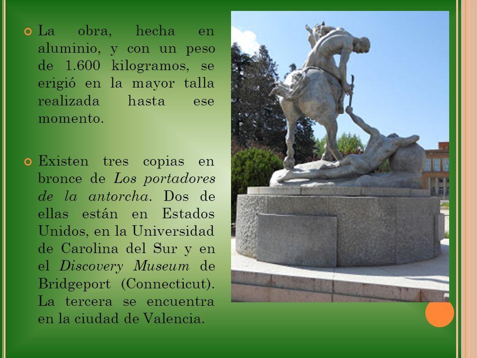 La obra, hecha en aluminio, y con un peso de 1.600 kilogramos, se erigió en la mayor talla realizada hasta ese momento. Existen tres copias en bronce