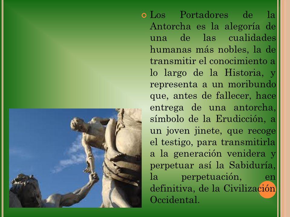 Los Portadores de la Antorcha es la alegoría de una de las cualidades humanas más nobles, la de transmitir el conocimiento a lo largo de la Historia,