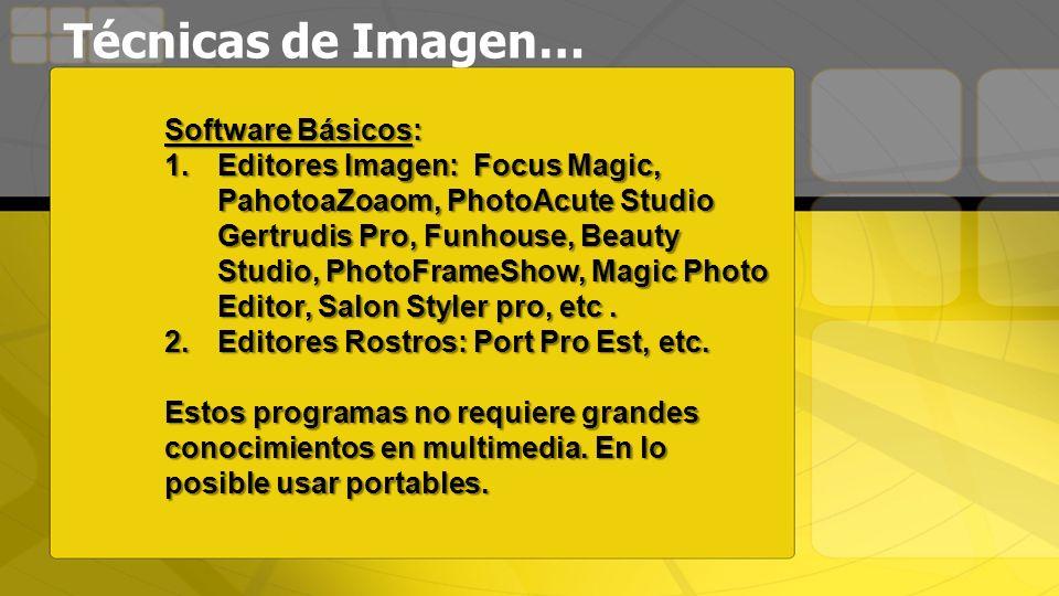 Software Básicos: 1.Editores Imagen: Focus Magic, PahotoaZoaom, PhotoAcute Studio Gertrudis Pro, Funhouse, Beauty Studio, PhotoFrameShow, Magic Photo Editor, Salon Styler pro, etc.