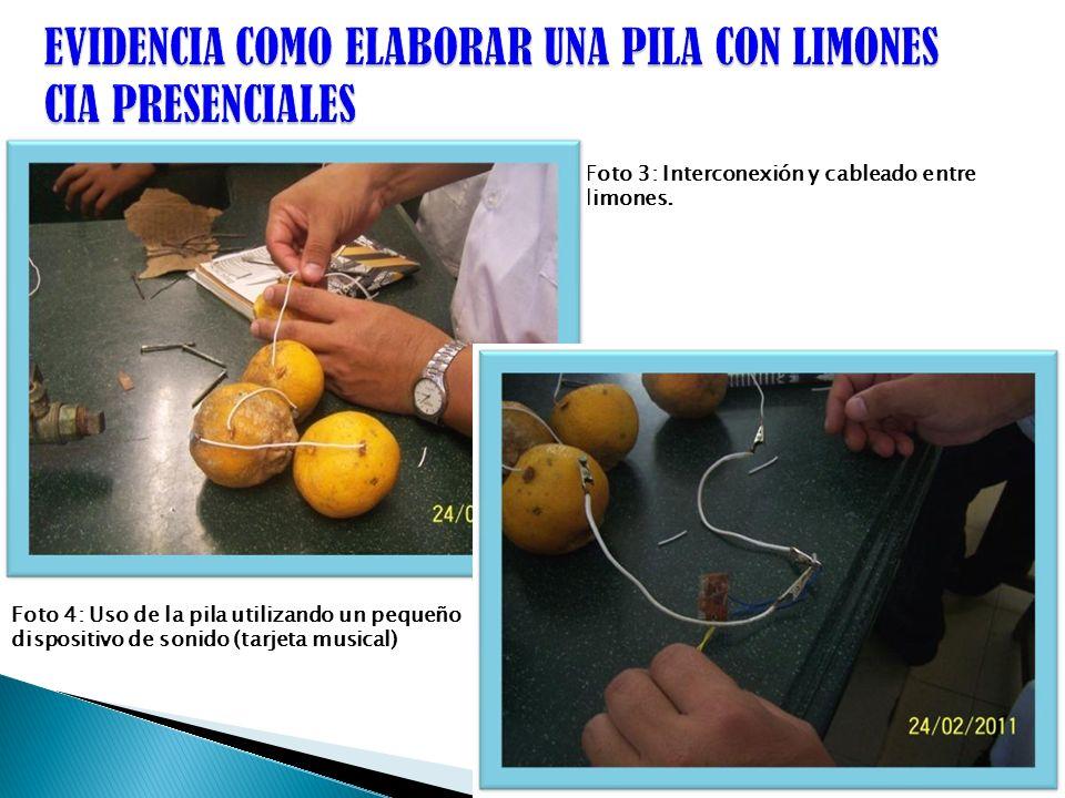 Foto 3: Interconexión y cableado entre limones. Foto 4: Uso de la pila utilizando un pequeño dispositivo de sonido (tarjeta musical)