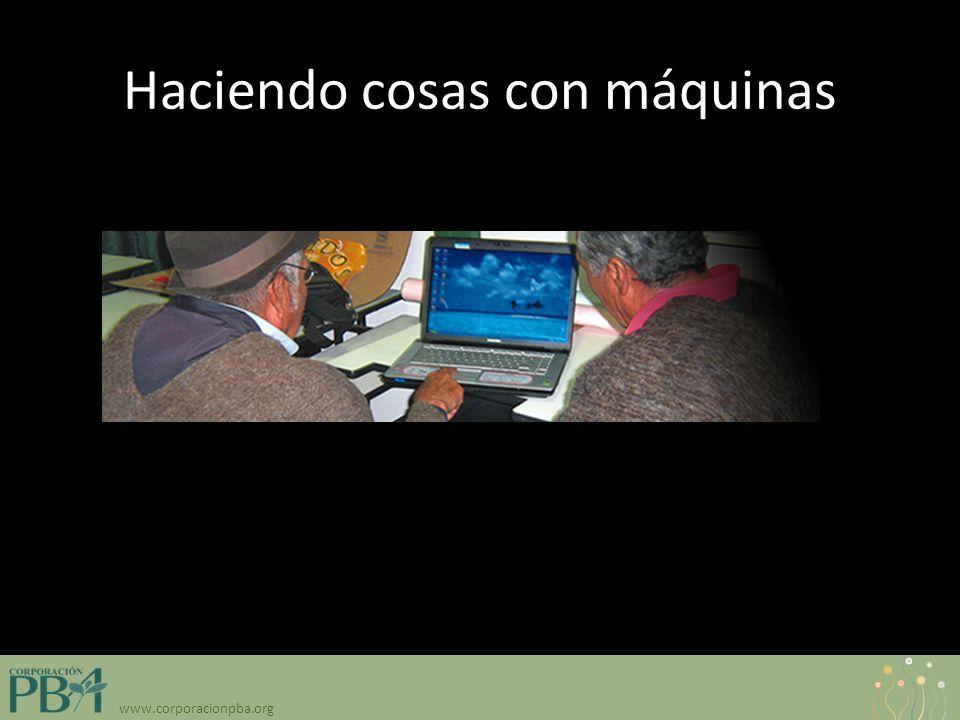 www.corporacionpba.org Haciendo cosas con máquinas Gracias …