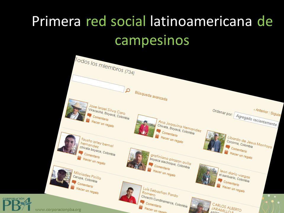 www.corporacionpba.org Primera red social latinoamericana de campesinos