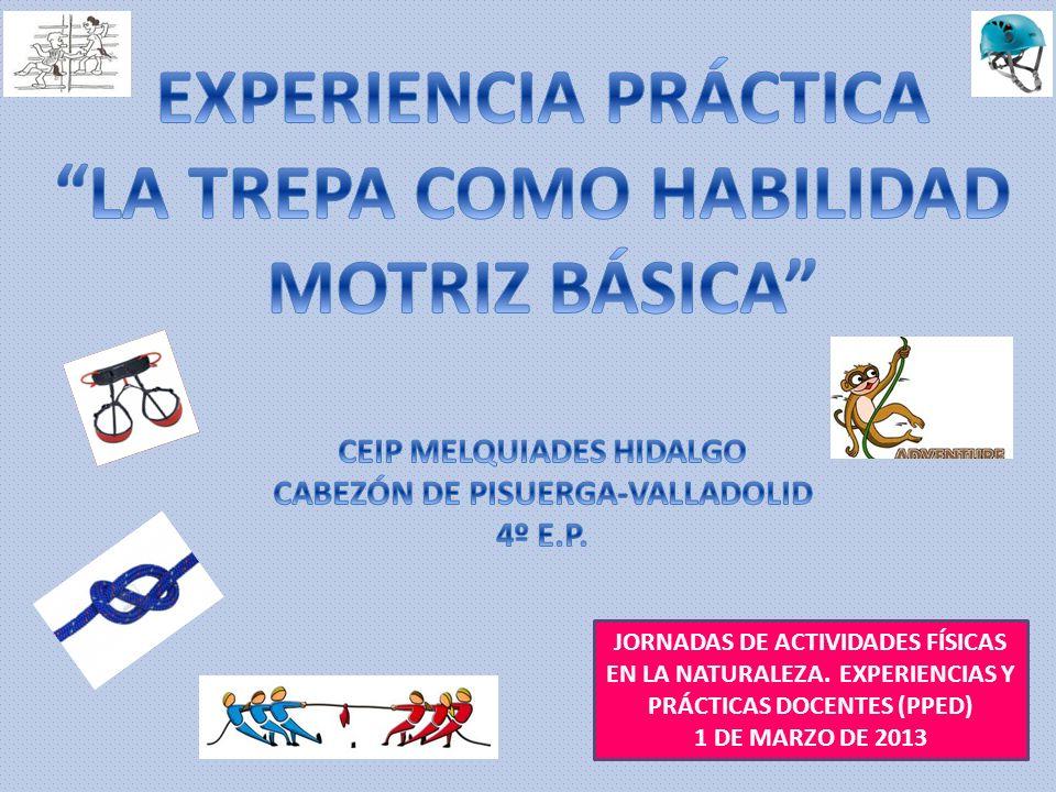 JORNADAS DE ACTIVIDADES FÍSICAS EN LA NATURALEZA. EXPERIENCIAS Y PRÁCTICAS DOCENTES (PPED) 1 DE MARZO DE 2013