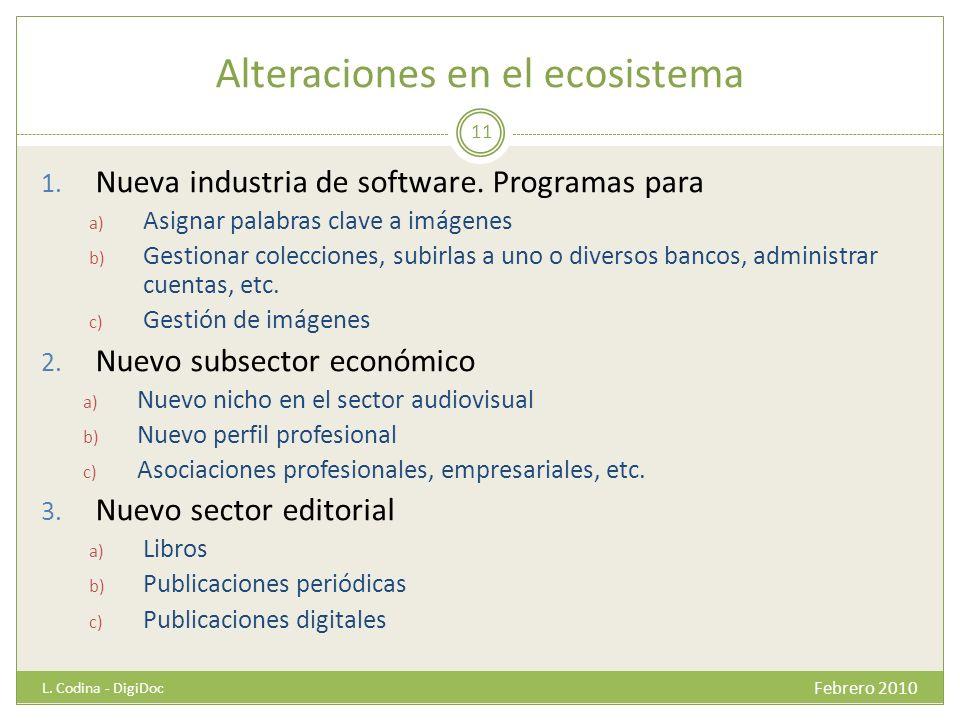 Alteraciones en el ecosistema 1. Nueva industria de software. Programas para a) Asignar palabras clave a imágenes b) Gestionar colecciones, subirlas a