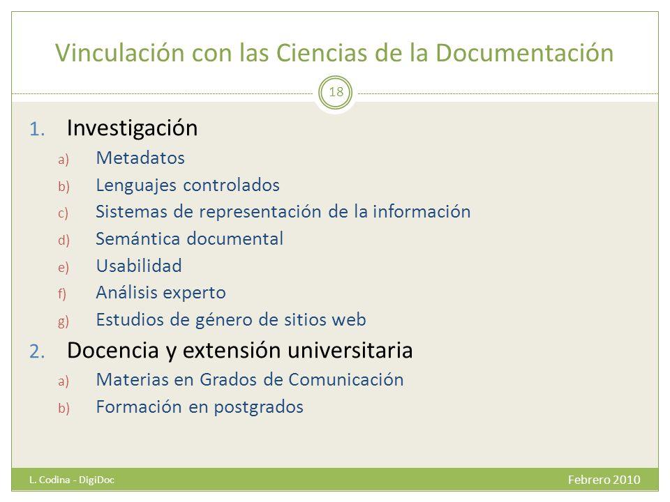 Vinculación con las Ciencias de la Documentación 1. Investigación a) Metadatos b) Lenguajes controlados c) Sistemas de representación de la informació