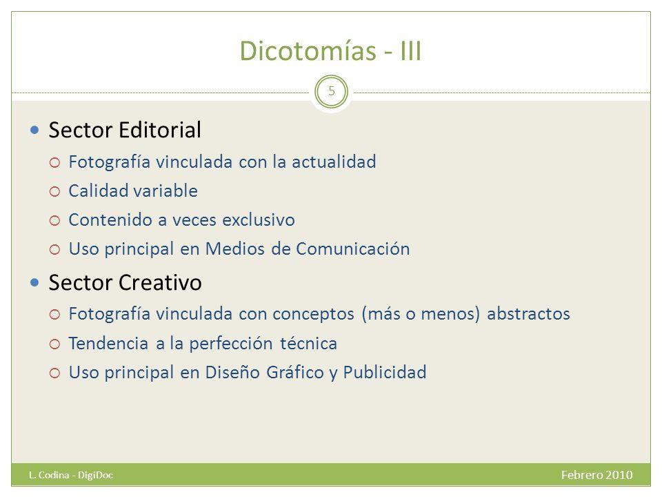 Dicotomías - III Sector Editorial Fotografía vinculada con la actualidad Calidad variable Contenido a veces exclusivo Uso principal en Medios de Comun